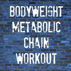 Bodyweight Metabolic Chain Workout