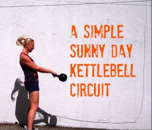 A Simple Sunny Day Kettlebell Circuit