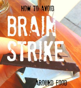 How To Avoid Brain Strike Around Food