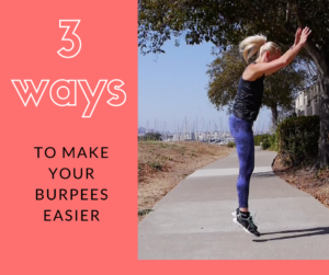 Three Ways to Make Burpees Easier