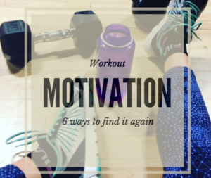 Lost Your Workout Motivation? 6 Ways to Find It Again