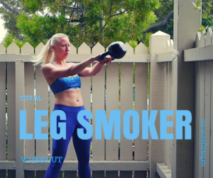 Total Leg Smoker Workout with Dumbbells and Kettlebell