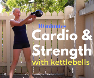 10 Minutes Cardio & Strength with Kettlebells