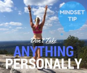 Mindset Tip: Don't Take Anything Personally