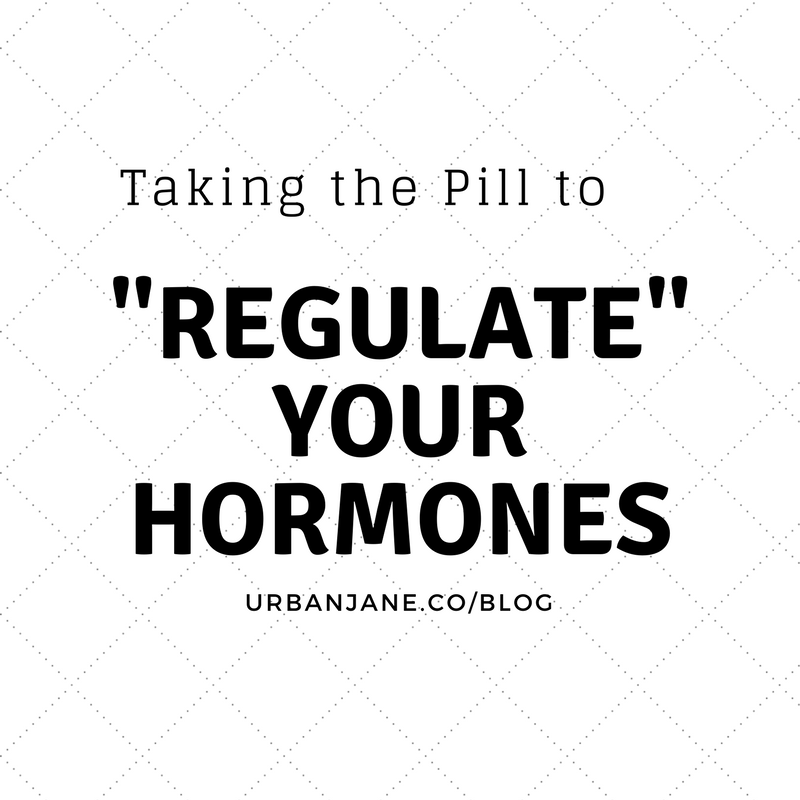 Why The Pill Doesn T Regulate Your Hormones And Periods Urban Jane