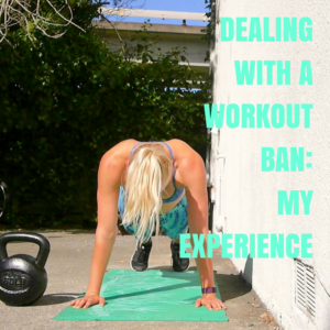 Dealing With a Workout Ban: My Experience