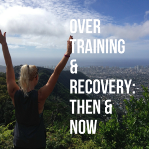 Overtraining and Recovery: Then and Now