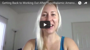 Getting Back To Working Out Post Hypothalamic Amenorrhea: My Experience